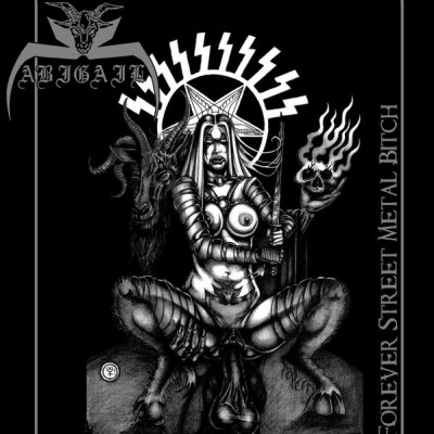 ABIGAIL - Forever Street Metal Bitch CD