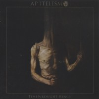 APOTELESMA - Timewrought Kings  CD