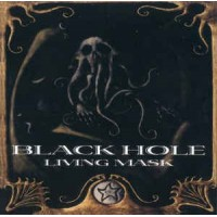 BLACK HOLE - Living Mask CD