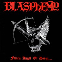 BLASPHEMY - Fallen Angel Of Doom….  CD