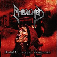EMBALMED - Brutal Delivery Of Vengeance CD