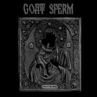 GOAT SPERM - Voice In The Womb  Digipack MCD