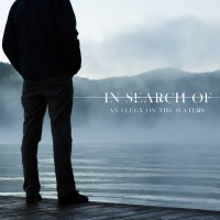 IN SEARCH OF… - An Elegy On The Waters  CD