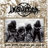 INSULTER - Blood Spits, Violences and Insults CD