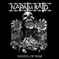 NAPALM RAID - Wheel of War CD