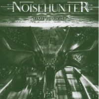 NOISEHUNTER - Time To Fight CD