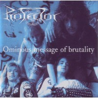 PROTECTOR - Ominous Message Of Brutality CD