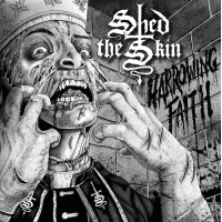 SHED THE SKIN - Harrowing Faith CD