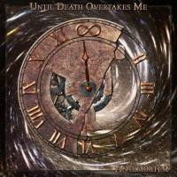 UNTIL DEATH OVERTAKES ME - AnteMortem  CD