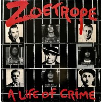 ZOETROPE - A Life Of Crime  CD