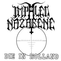 IMPALED NAZARENE - Die in Holland - 7EP