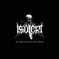 ISOLERT - No Hope, No Light… Only Death LP